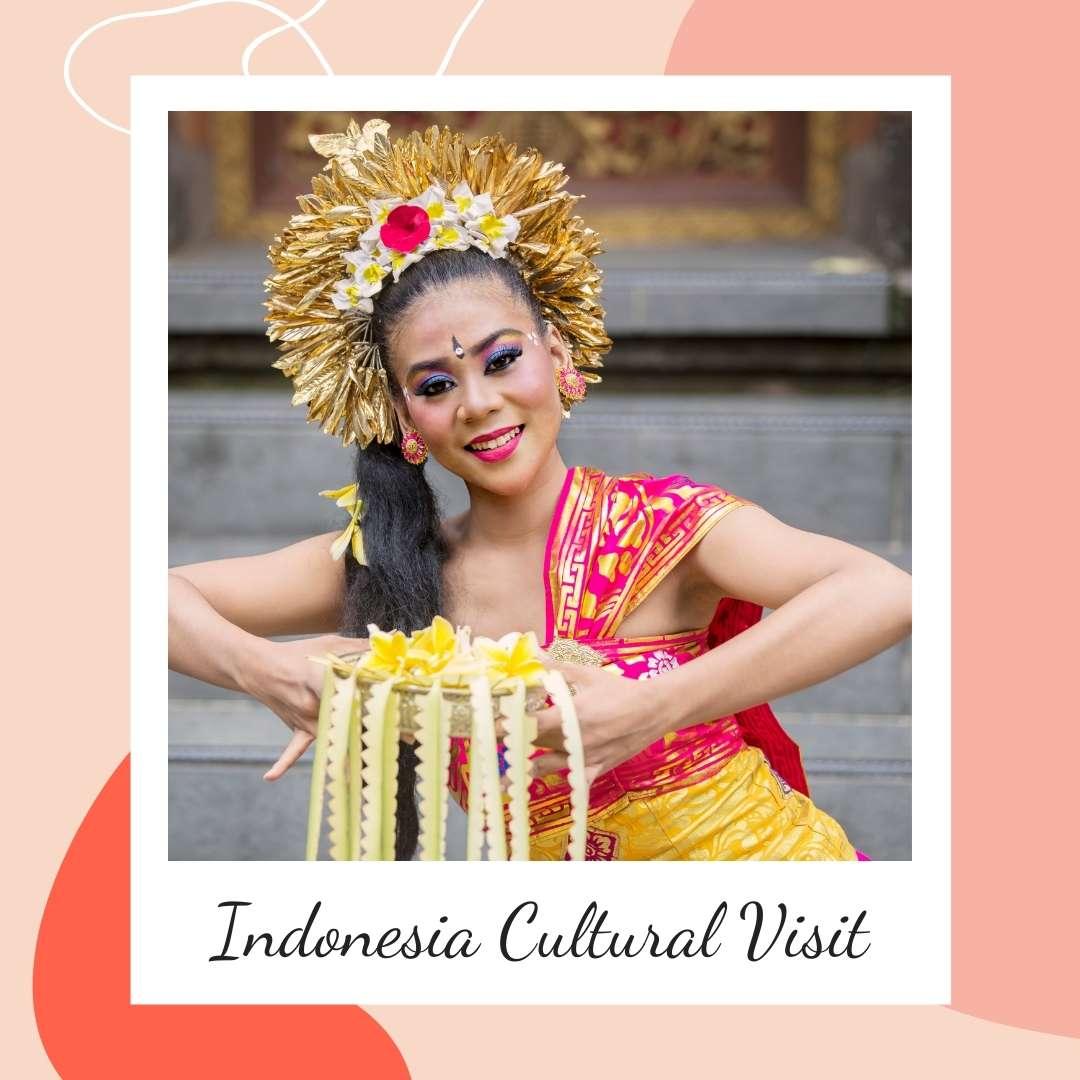 Indonesia Cultural Visit